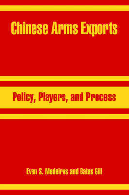 Chinese Arms Exports: Policy, Players, and Process by Evan S Medeiros image