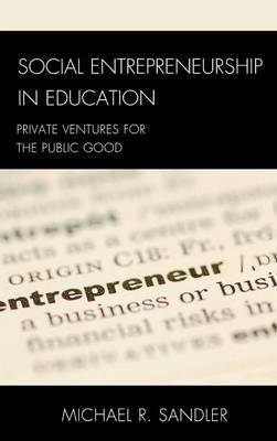 Social Entrepreneurship in Education by Michael R. Sandler image
