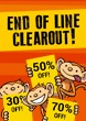 End of Line CLEAROUT!