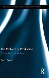 The Problem of Production by Per L. Bylund