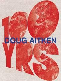 Doug Aitken by Bice Curiger