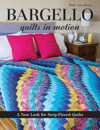 Bargello - Quilts in Motion by Ruth Ann Berry