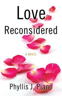 Love Reconsidered by Phyllis J Piano