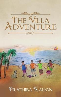 The Villa Adventure by Prathiba Kalyan