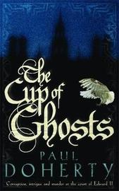 The Cup of Ghosts (Mathilde of Westminster Trilogy, Book 1) by Paul Doherty image