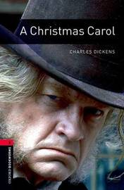 Oxford Bookworms Library: A Christmas Carol by Charles Dickens