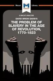 The Problem of Slavery in the Age of Revolution by Duncan Money