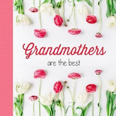 Grandmothers Are The Best by Sellers Publishing
