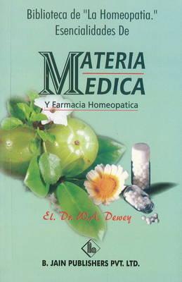 """Biblioteca de """"La Homeopatia Esencialidades de Materia Medica y Farmacia Homeopatica"""" by Willis A Dewey"""
