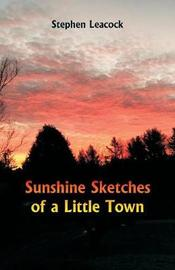 Sunshine Sketches of a Little Town by Stephen Leacock image
