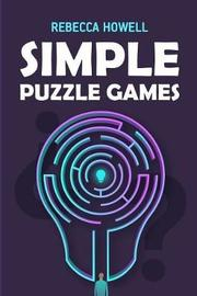 Simple Puzzle Games by Rebecca Howell