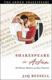 Shakespeare in Action by Jaq Bessell