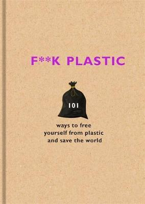 F**k Plastic by The F Team