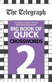 The Telegraph Big Book of Quick Crosswords 2 by THE TELEGRAPH MEDIA GROUP