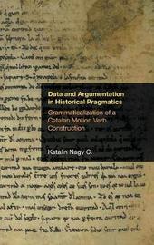 Data and Argumentation in Historical Pragmatics by Katalin Nagy C image