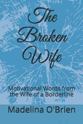 The Broken Wife by Madelina O'Brien