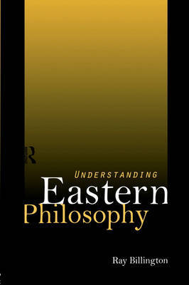 Understanding Eastern Philosophy by Ray Billington image