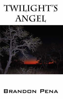 Twilight's Angel by Brandon Pena
