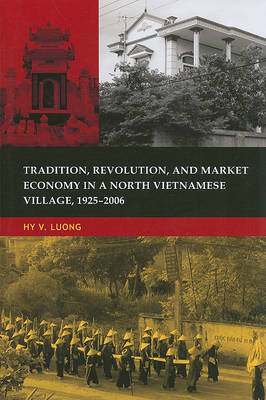 Tradition, Revolution, and Market Economy in a North Vietnamese Village, 1925-2006 image