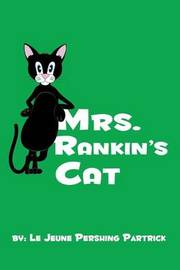 Mrs. Rankin's Cat by Le Jeune Pershing Partrick