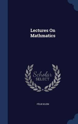 Lectures on Mathmatics by Felix Klein