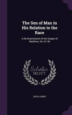 The Son of Man in His Relation to the Race by Jesus Christ