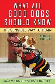 What All Good Dogs Should Know by Jack Volhard image