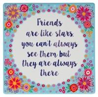 Friends Are Like Stars - Flower Pop Coaster