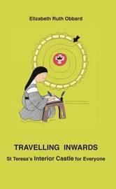Travelling Inwards by Elizabeth Ruth Obbard
