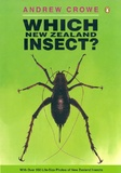 Which New Zealand Insect? (NZ) (LIANZA Award Winner) by Andrew Crowe