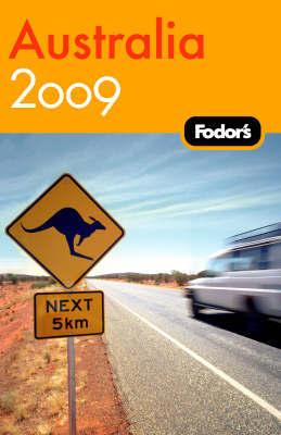 Fodor's Australia: 2009 by Fodor Travel Publications