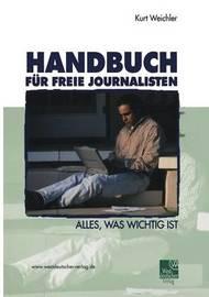 Handbuch Fur Freie Journalisten by Kurt Weichler