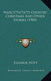 Nancyacentsa -A Centss Country Christmas and Other Stories (1904) by Eleanor Hoyt