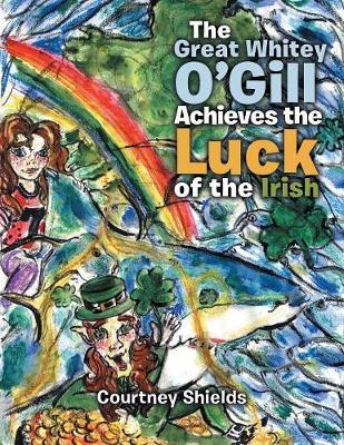 The Great Whitey O'Gill Achieve the Luck of the Irish by Courtney Shields image
