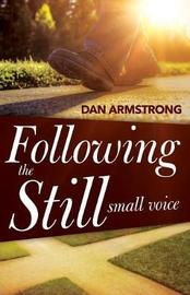 Following the Still Small Voice by Dan Armstrong image