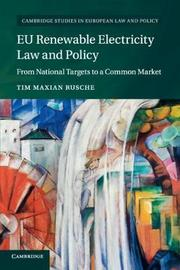 Cambridge Studies in European Law and Policy by Tim Maxian Rusche