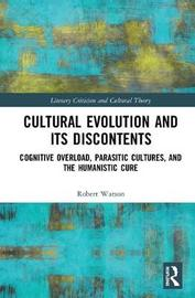 Cultural Evolution and its Discontents by Robert N. Watson