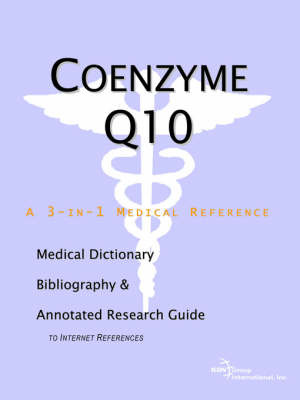 Coenzyme Q10 - A Medical Dictionary, Bibliography, and Annotated Research Guide to Internet References by ICON Health Publications image