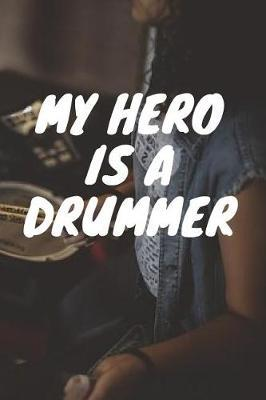My Hero Is a Drummer by Music Lovers