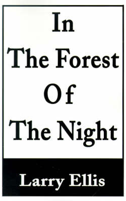 In the Forest of the Night by Larry Ellis image