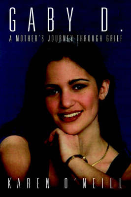 Gaby D.: A Mother's Journey Through Grief by Karen O'Neill image