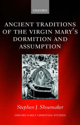 Ancient Traditions of the Virgin Mary's Dormition and Assumption by Stephen J. Shoemaker image