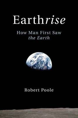 Earthrise: How Man First Saw the Earth by Robert Poole image