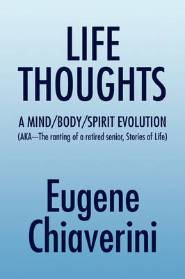 Life Thoughts by Eugene Chiaverini image