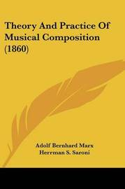 Theory And Practice Of Musical Composition (1860) by Adolf Bernhard Marx image