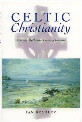 Celtic Christianity by Ian Bradley