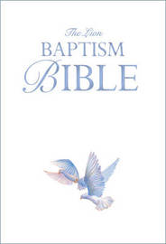 The Lion Baptism Bible by Lois Rock