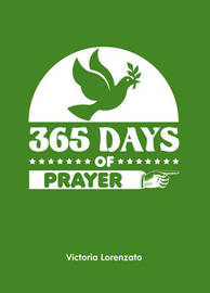 365 Days of Prayer by Victoria Lorenzato
