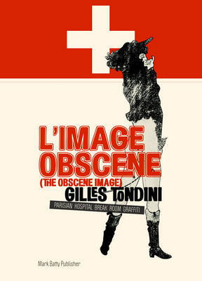 L' Image Obscene (The Obscene Image): Parisian Hospital Break Room Graffiti by Gilles Tondini image
