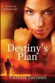 Destiny's Plan by Victoria Saccenti